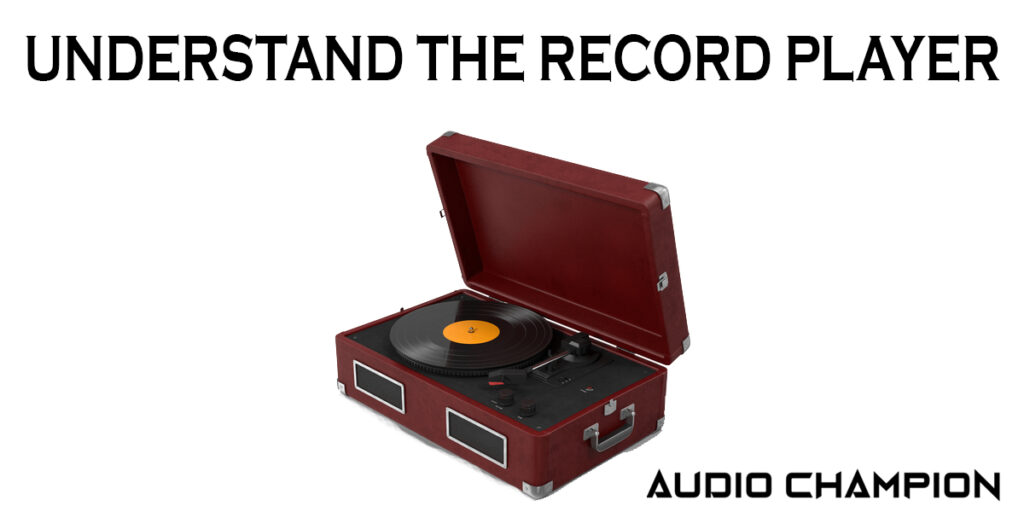Understand the Record Player