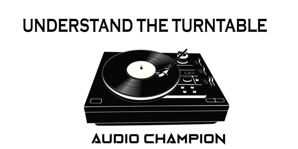 Understand the Turntable
