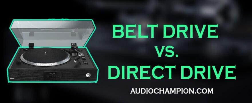 Belt Drive vs Direct Drive Turntables