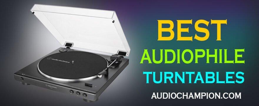 Best Audiophile Turntable