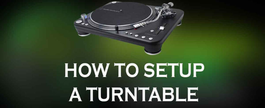 How to Setup a Turntable