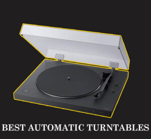 Best Automatic Turntables