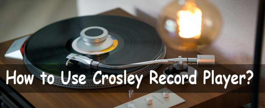 How to Use Crosley Record Player